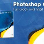 Tải Photoshop CS3 full crack | Hướng dẫn cài đặt A – Z mới nhất 2021