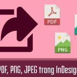 Cách xuất file indesign sang pdf nhanh, dễ dàng không lỗi